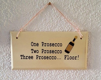 "Hanging plaque ""one prosecco ..."""
