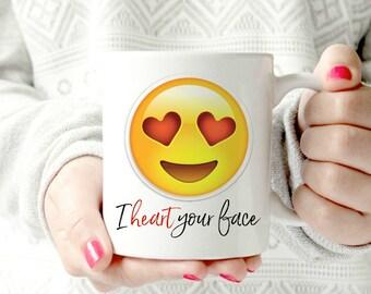 I heart your face.Mug .emoji heart eyes mug. heart eyes. 11oz ceramic mug. Valentine's day gift.