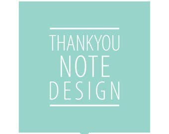 THANK YOU NOTE design -  digital printable file - add on for any order - create a matching thankyou from any design listed in store