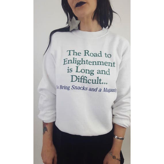 Vintage 80s 90s Road to Enlightenment Humor Sweatshirt Medium - White Retro Crew Neck Unisex Sweater Pullover- Funny Quote Pull Over Shirt