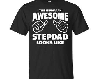 Stepdad, Stepdad Gifts, Stepdad Shirt, Awesome Stepdad, Gifts For Stepdad, Stepdad Tshirt