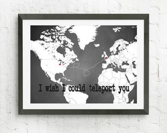 Personalized Map Print, Long Distance Love, Friend Gift, I Wish I Could Teleport You, Map With Heart, Personalized Art Print, Custom Map