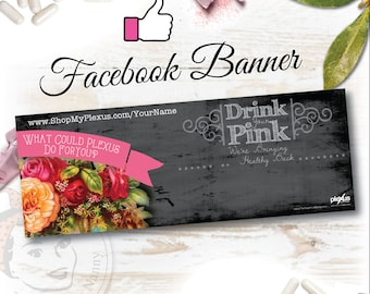 Plexus Facebook Banner Drink You Pink  - DIGITAL FILE