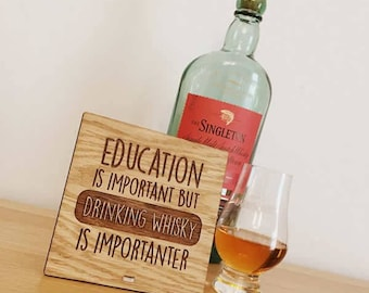 Education Important Drinking Whisky Is Importanter Unique Gift For Whisky Lover
