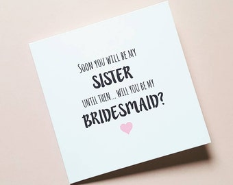Soon you will be my sister but until then... Will you be my bridesmaid - cards - sister in law, proposals - greetings cards - pink heart