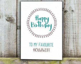 Housewife Birthday card, favourite housewife funny card