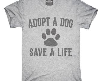 Adopt A Dog Save A Life T-Shirt, Hoodie, Tank Top, Gifts