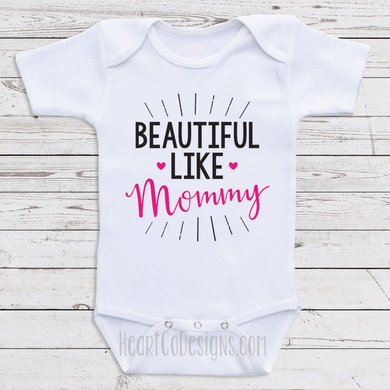 Cute Baby Girl Clothes Beautiful Like Mommy by