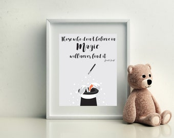 Those Who Don't Believe in Magic Print Print. Roald Dahl Quote Print. Quote Print. Nursery Print. Grey Print. Baby Gift. Children's Print.