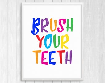 PRINTABLE ART, Brush Your Teeth, Bathroom Wall Art, Bathroom Art, Bathroom Wall Decor, Colorful Wall Art, Kids Bathroom Art