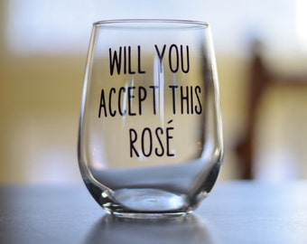 Bachelor Monday Wine Glass; Will you accept this Rosé