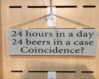 24 hours in a day 24 beers in a case