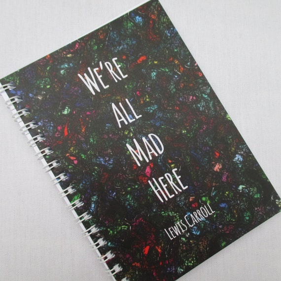 New - Quote Notebook - Alices Adventures in Wonderland  - Lewis Carroll - Stocking Filler (N04b)