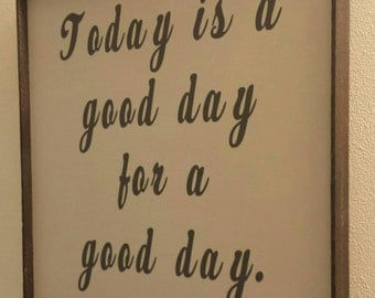 Good Day for a Good Day