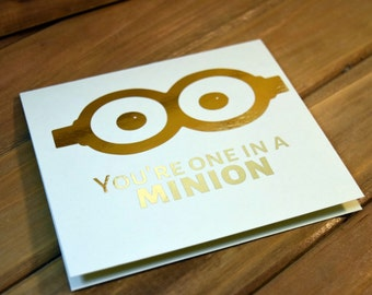 Youre one in a MINION card