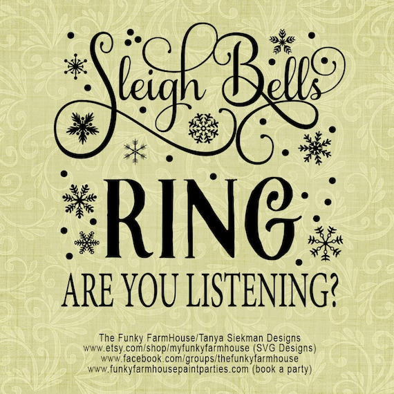 "SVG & PNG - ""Sleigh Bells RING ... are you listening?"""