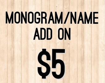 Monogram/Name Add On