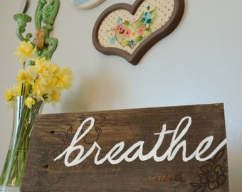 breathe, wooden sign, hand painted, barn wood