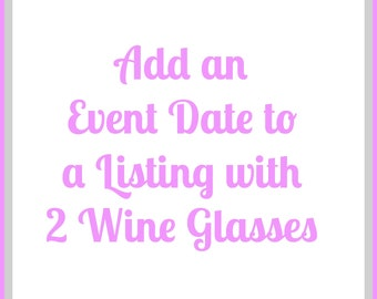 Add an Event Date to 2 Wine Glasses