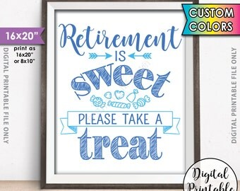 """Retirement Party Sign, Retirement is Sweet Please Take a Treat Candy Bar Sign, Sweet Treat Retirement Sign, Custom Color 16x20"""" Printable"""