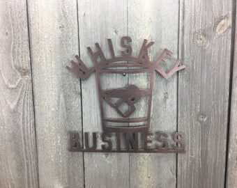Whiskey Business Metal Sign - Bar Sign
