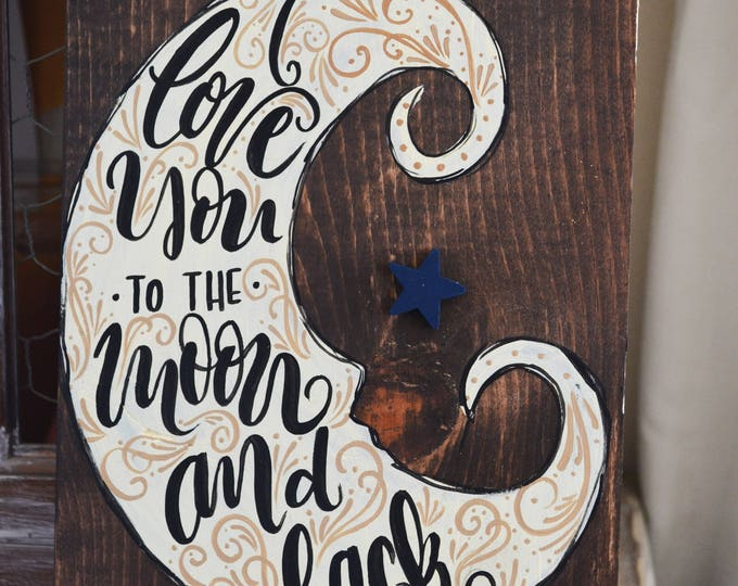 I Love You To The Moon and Back- Wooden Sign