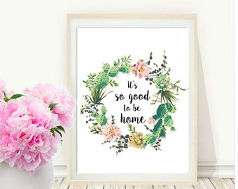 It's So Good To Be Home, Printable Art, Inspirational Print, Typography Quote, Motivational Poster,  Wall Decor, digital download