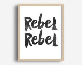 Printable Art, Rebel Rebel,  Digital Download,  Typography Print, song Lyric Art,  Modern Wall Art,  Wall Decor