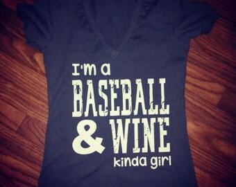 I'm a Baseball and Wine Kinda Girl T shirt