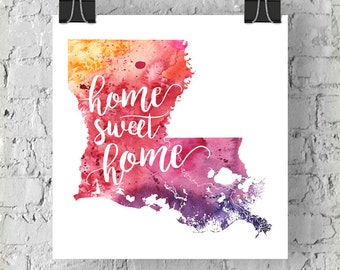 Louisiana Home Sweet Home Art Print, LA Watercolor Home Decor Map Print, Giclee State Art, Housewarming Gift, Moving Gift, Hand Lettering