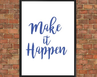 Inspirational Art Make It Happen Print Typography Print Decor Gift Home Decor Minimalist Gift Girlfriend Anniversary Fathers Day Gift (079)