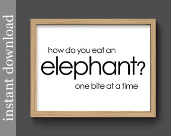 How Do You Eat An Elephant, Printable quote, office art, cubicle decor, inspirational quote, encouragement, student gift, cancer suvivor