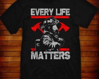 "Firefighter t-shirt ""Every Life Matters"""