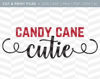 SVG Cut / Print Files - Candy Cane Cutie | Christmas Quote | Cricut Design | Holiday Quote | Cut Pattern | SVG Pattern | SVG File