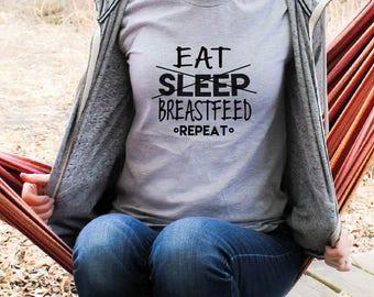 Breastfeeding shirt, Eat Sleep Breastfeed Repeat, Breastfed baby, breastfeeding tshirt, breast is best, Gift for mom, trendy Mom shirt, tee