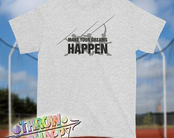 Track and Field Thrower T-Shirt, Make Your Dreams Happen Javelin Throw Shirt