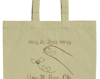 Hang In There Honey You'll Bee Ok Motivational Play On Words Tote