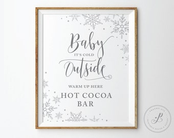 Hot Chocolate Bar Sign, Baby its cold outside sign, Hot Cocoa bar, Bridal shower sign, Christmas wedding Sign, Winter Wedding Table decor
