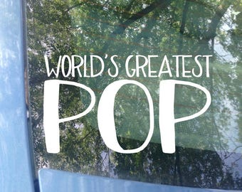 Father's Day | World's Greatest Pop Car Decal | Grandparents Day | Grandpa | Pop Gift | Dad Gift | Sticker | Laptop Decal | Grandkid | Pops