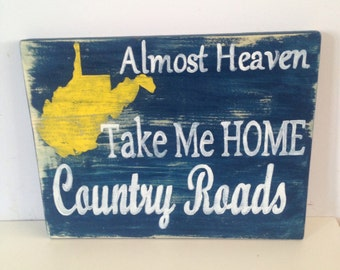 West Virginia Almost Heaven Take me Home Country Roads WVU Pride Rustic Hand Painted Blue Gold Sign