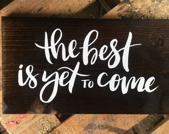 the best is yet to come sign, wedding sign, wood sign
