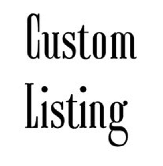 Custom Listing for KristopherF.