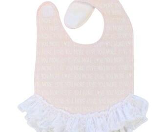 Love You More Pink Ruffled Baby Girl Bib  | Pink, White, Lace, Vintage, Sweet, Pastel Ruffled Girl Bib