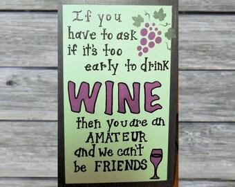 AMATEUR WINE DRINKER friends sign,funny,humorous wine decor,wine sign,wine lover ,friend sign,friends