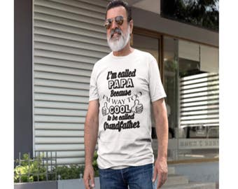 Grandpa shirts - I'm called PAPA because I'm way too cool to be called grandfather- papa shirts- men's clothing-Father's Day gifts