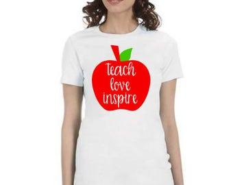 Teach Love Inspire, Teach Love Inspire Shirt, Teacher Shirt, Teacher Saying, Teacher Appreciation, Teacher Shirts, Teacher, Love Love Teach