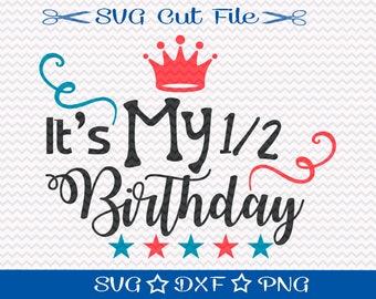Half Birthday SVG File / Happy Birthday SVG / Little Boy Birthday Svg / Birthday Boy Svg