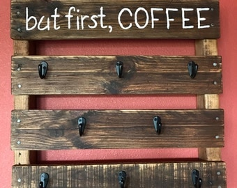 """Pallet Coffee Cup Holder, """"but first, COFFEE"""""""