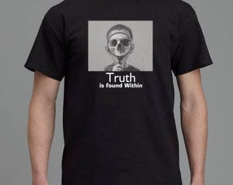 Truth is found Within T-Shirt Tee