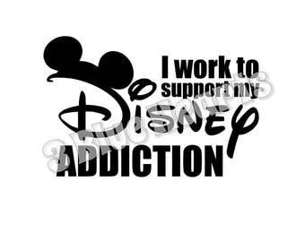 I work to support my Disney Addiction svg studio dxf pdf jpg